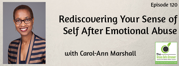 Rediscovering Your Sense of Self After Emotional Abuse with Carol-Ann Marshall