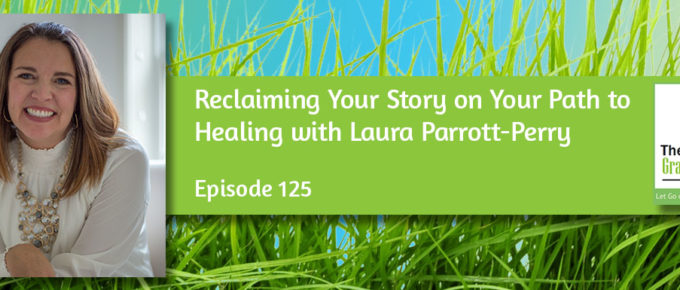 Reclaiming Your Story on Your Path to Healing