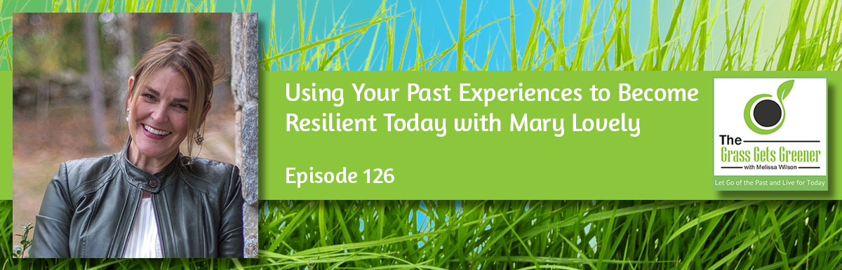 Using Your Past Experiences to Become Resilient Today