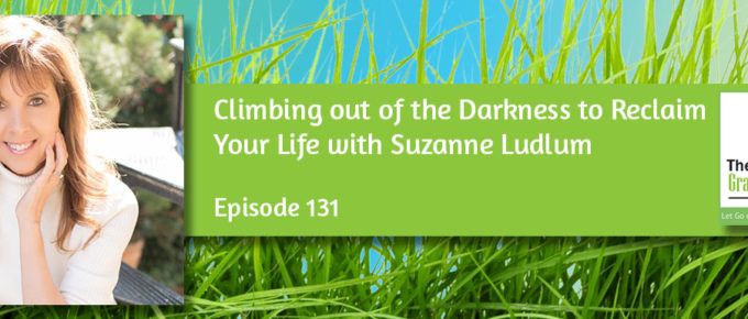 Climbing out of the Darkness to Reclaim Your Life